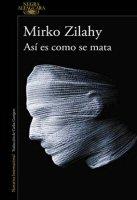 mirko-zilahy-asi-es-como-se-mata