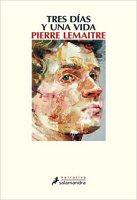pierre-lemaitre-tres-dias-y-una-vida-libros