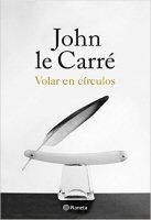 john-le-carre-volar-en-circulos-libros