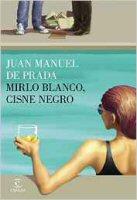 juan-manuel-de-prada-mirlo-blanco-cisne-negro-novelas