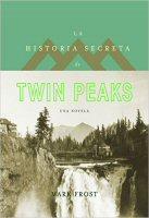 mark-frost-la-historia-secreta-de-twin-peaks-libros