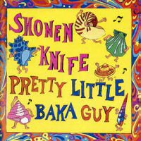 shonen-knife-pretty-little-baka-guy-discos