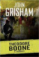 john-grisham-theodore-bone-el-escandalo