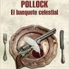 donald-ray-pollock-el-banquete-celestial