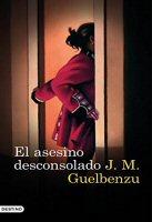 jm-guelbenzu-el-asesino-desconsolado