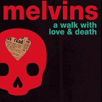 melvins-a-walk-with-love-and-death-album