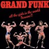 grand-funk-railroad-all-the-girls-in-the-world-beware-album
