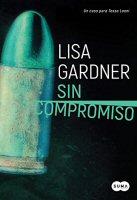 lisa-gardner-sin-compromiso-novela