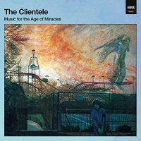 the-clientele-music-for-the-age-of-miracles