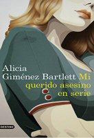 alicia-gimenez-bartlett-mi-querido-asesino-en-serie-novela