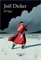 joel-dicker-el-tigre-novelas-espanol