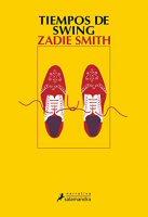 zadie-smith-tiempos-de-swing-novelas