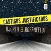 hjorth-rosenfeldt-castigos-justificados