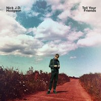 nick-jd-hodgson-tell-your-friends-album