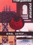 marguerite-yourcenar-ana-soror