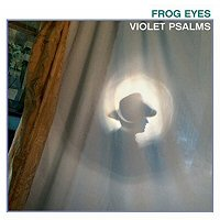 frog-eyes-violet-psalms-album