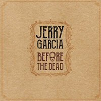 jerry-garcia-before-the-dead-album