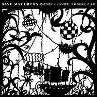 dave-matthews-band-come-tomorrow-album
