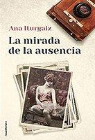 ana-iturgaiz-mirada-ausencia-libros