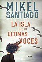 mikel-santiago-isla-ultimas-voces-novela
