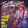 ted-nugent-the-music-made-me-do-it