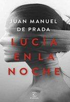 juan-manuel-prada-lucia-noche-libros-sinopsis