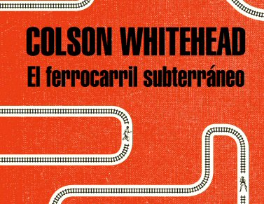 colson-whitehead-ferrocarril-novelas