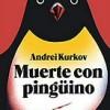 andrei-kurkov-muerte-pinguino-sinopsis
