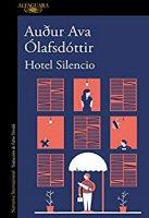 audur-ava-olfasdottir-hotel-silencio-sinopsis