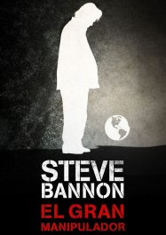stevebannon-el-gran-manipulador-cartel-estrenos