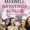 megan-maxwell-bienvenida-alclub-sinopsis