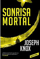 joseph-knox-sonrisa-mortal-novelas-sinopsis