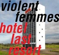 violent-femmes-hotel-last-resort