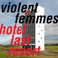 violent-femmes-hotel-last-resort