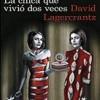 david-lagercrantz-chica-vivio-dos-veces-novelas
