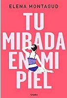 elena-montagud-mirada-en-mi-piel-novelaromantica