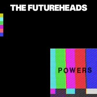 the-futureheads-powers-album