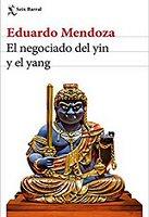 eduardo-mendoza-negociado-yin-yang-novela