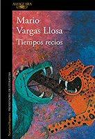 mario-vargas-llosa-tiempos-recios-sinopsis-novelas