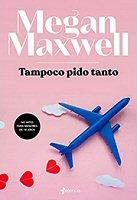 megan-maxwell-tampocopido-tanto-erotica-novelas