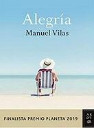 manuel-vilas-alegria-libros-sinopsis