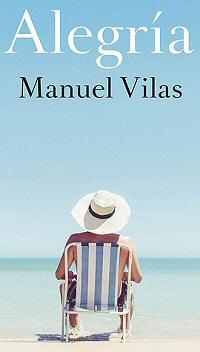 manuel-vilas-alegria-novelas
