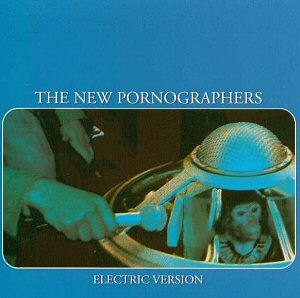 new-pornographers-discografia-electric-version-albums