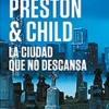 preston-child-pendergast-ciudad-no-descansa-sinopsis