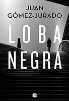 juan-gomezjurado-loba-negra-thriller-novelas