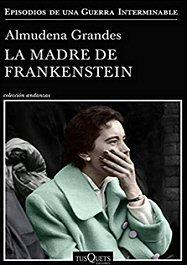 almudena-grandes-madre-frankenstein-libro-sinopsis