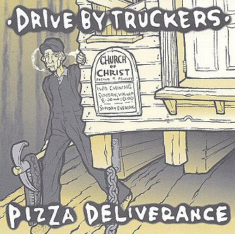 drive-by-truckers-pizza-deliverance-discografia