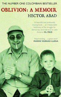hector-abad-faciolince-biografia-libro-review