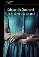 eduardo-sacheri-mucho-ame-novelas-sinopsis