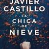 javier-castillo-chica-nieve-sinopsis-novelas